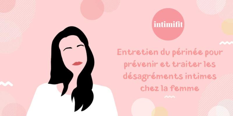 Intimifit, un site dédié au bien-être de votre intimité et de votre périnée