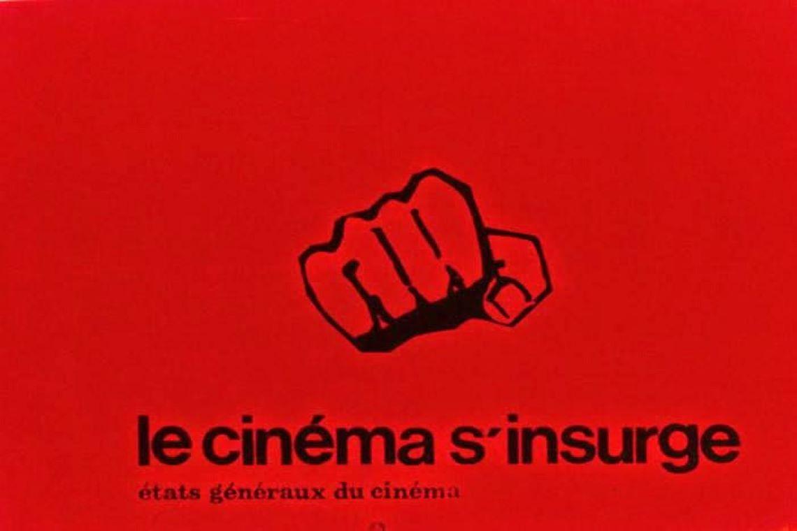 Mai 68 au regard de ses cinéastes - le cinéma s'insurge
