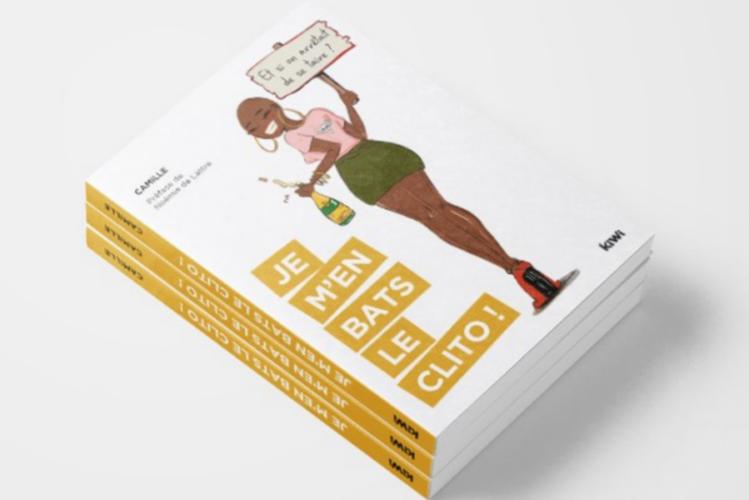 Je m'en bats le clito : le livre féministe qui décomplexe la sexualité féminine !