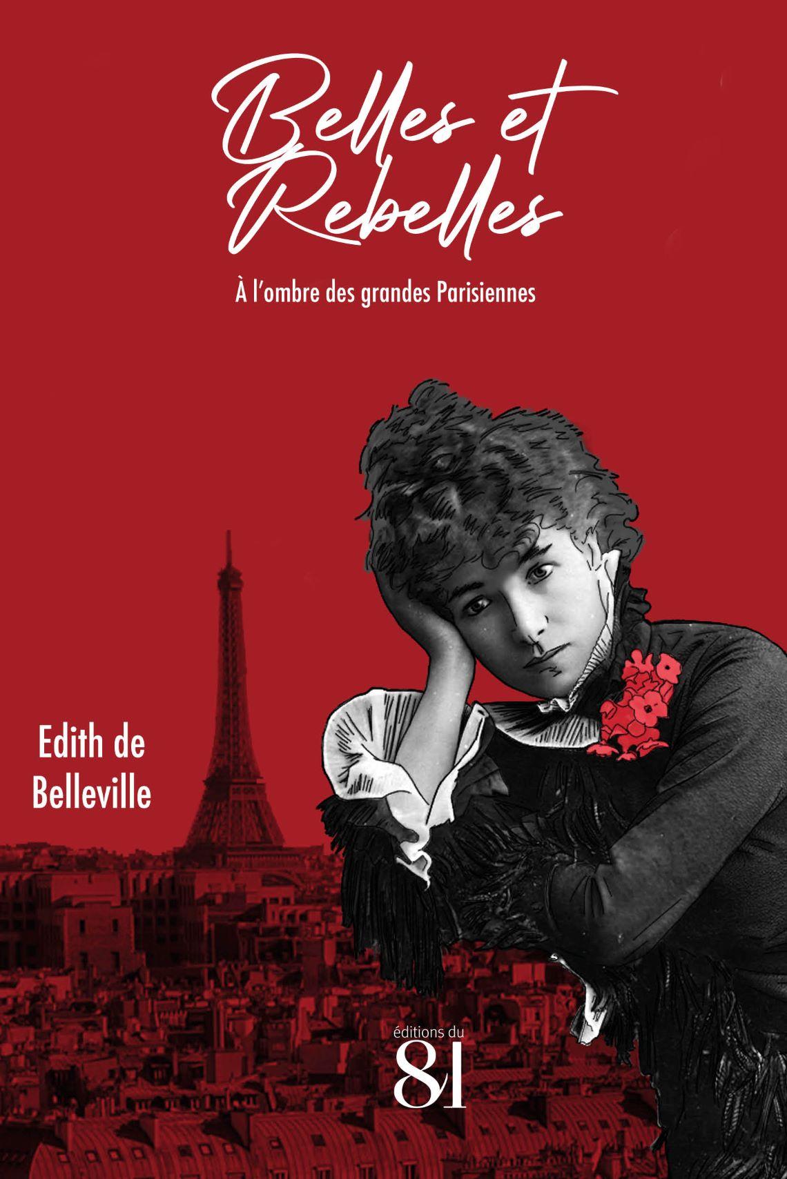 Couverture du livre Belles et rebelles de l'écrivaine Edith de Belleville.
