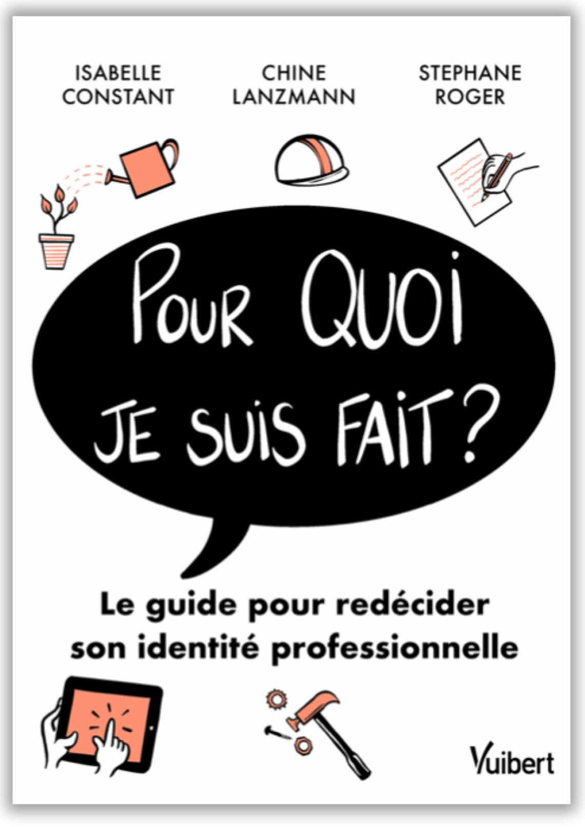 Couverture du livre Pour quoi je suis fait ? : Chine Lanzmann et l'identité professionnelle.
